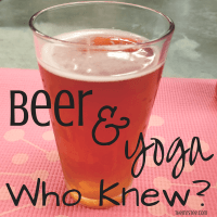 Beer & Yoga! Who Knew?