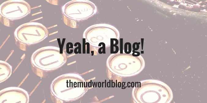 Welcome to the Mudworldblog