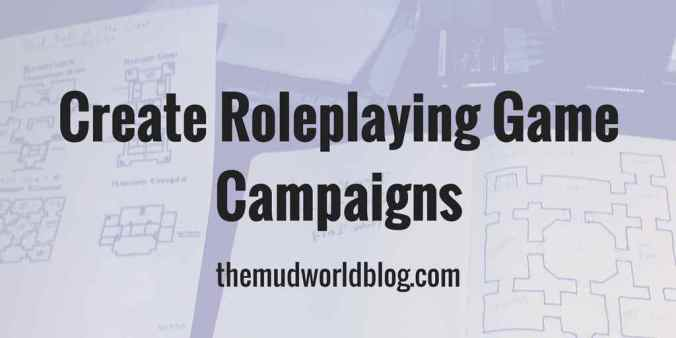 How to Create Roleplaying Game Campaigns