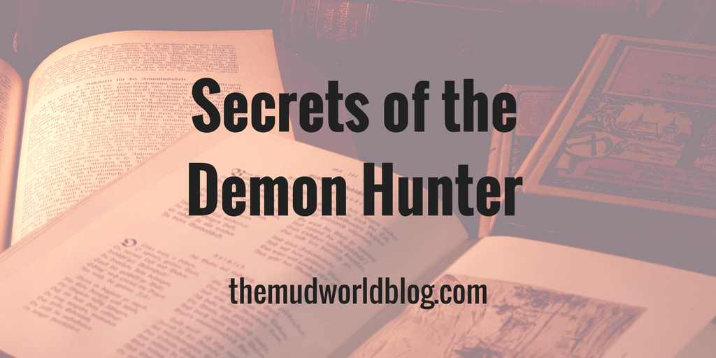 The Secrets of the Demon Hunter