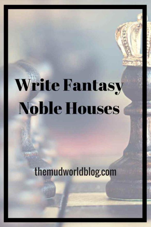 Write Fantasy Noble Houses - The Mudworld Blog