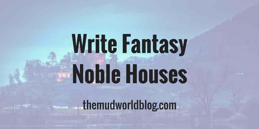 Write Fantasy Noble Houses