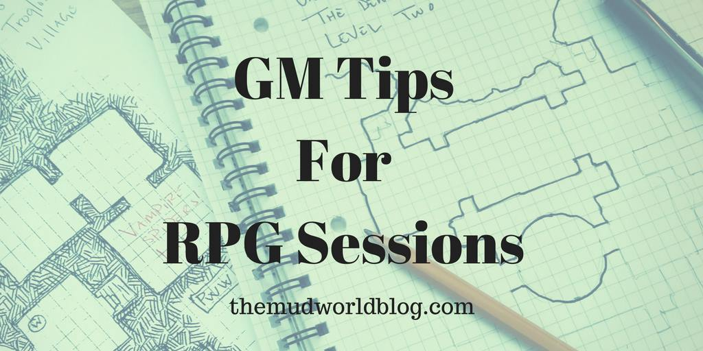 GM Tips For Roleplaying Game Sessions