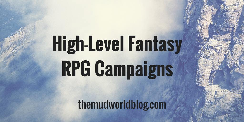 High-Level Campaigns For Fantasy Roleplaying Games