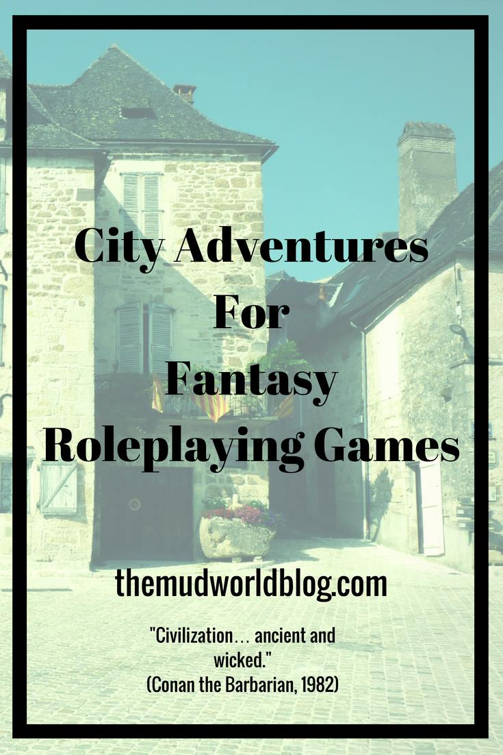 How to create a city adventure for a fantasy foleplaying game.