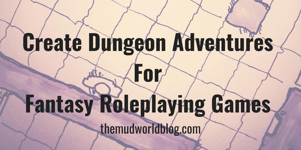 Create Dungeon Adventures For Fantasy Roleplaying Games