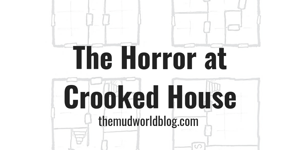 The Horror at Crooked House