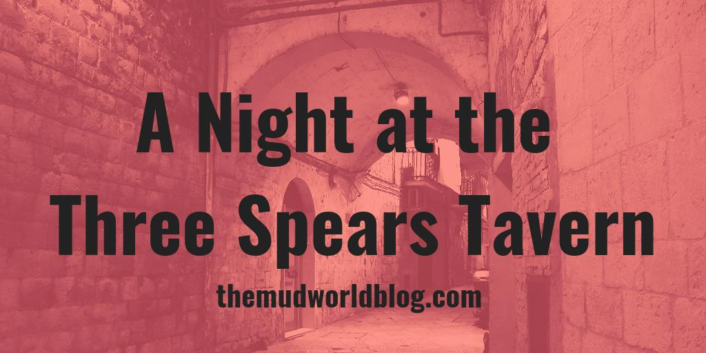 A Night at the Three Spears Tavern