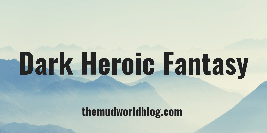 Dark Heroic Fantasy World Building