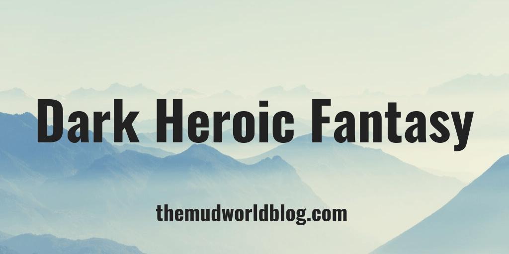 Dark Heroic Fantasy World Building