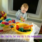 How I Got My 2 Year Old To Play Independently