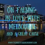 On Falling In Love With Melbourne and a Great Cause