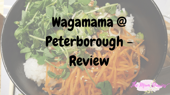 My first time at Wagamama Peterborough with Mummy and Moose