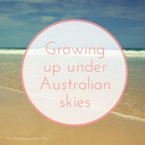 Growing up under Australian Skies
