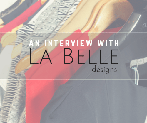 an interview with LaBelle Designs