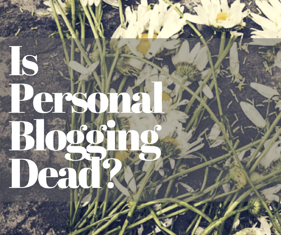 Is Personal Blogging Dead?
