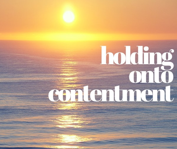 holding onto contentment
