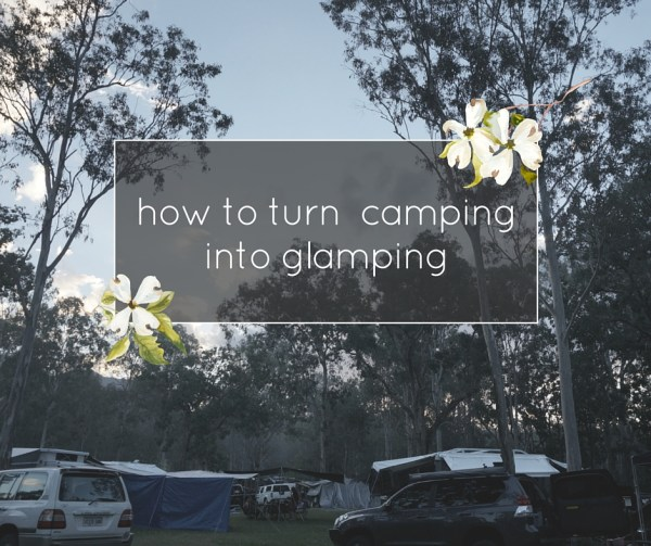 Turn camping into glamping