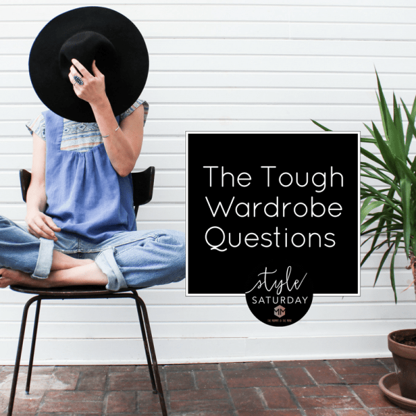 The Tough Wardrobe Questions