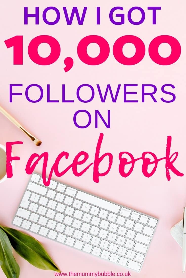 How I reached 10,000 followers on Facebook - tips for growing your Facebook blog page following