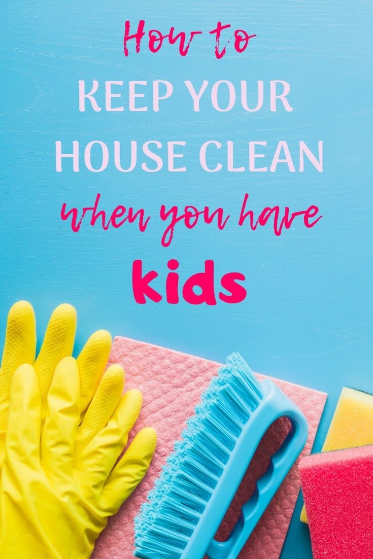 Keeping your house clean when you have children