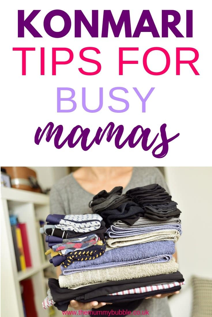 KonMari tips for busy mamas - how to declutter and organise when you have no time