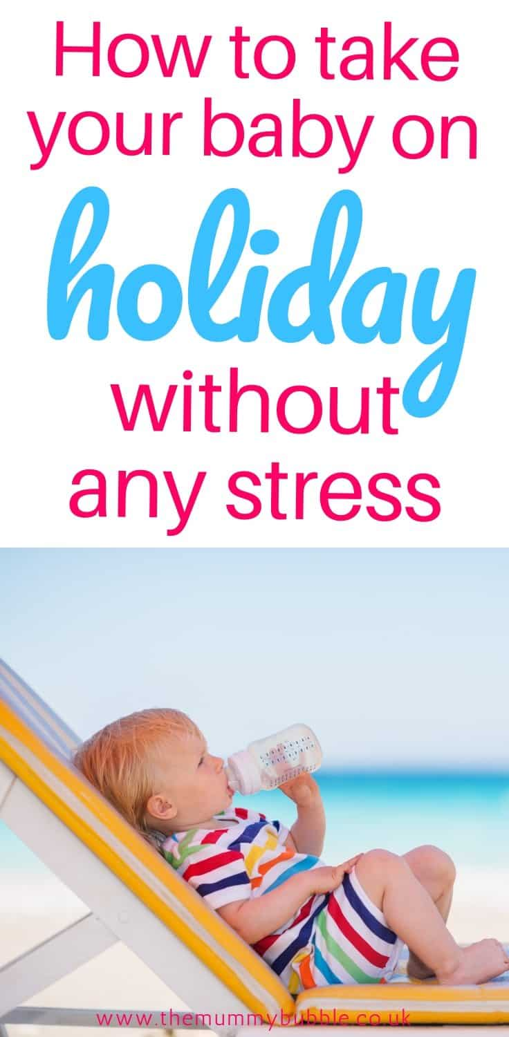 Taking your baby on holiday - tips for coping with your baby's first holiday