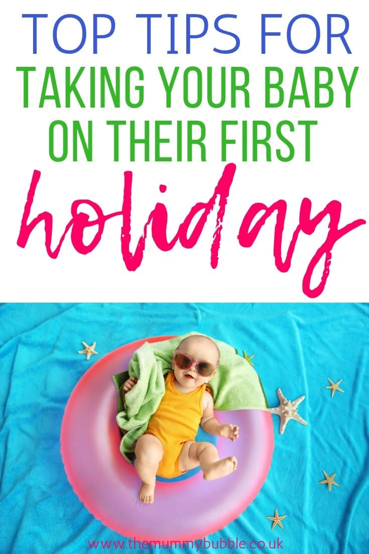 Taking your baby on their first holiday