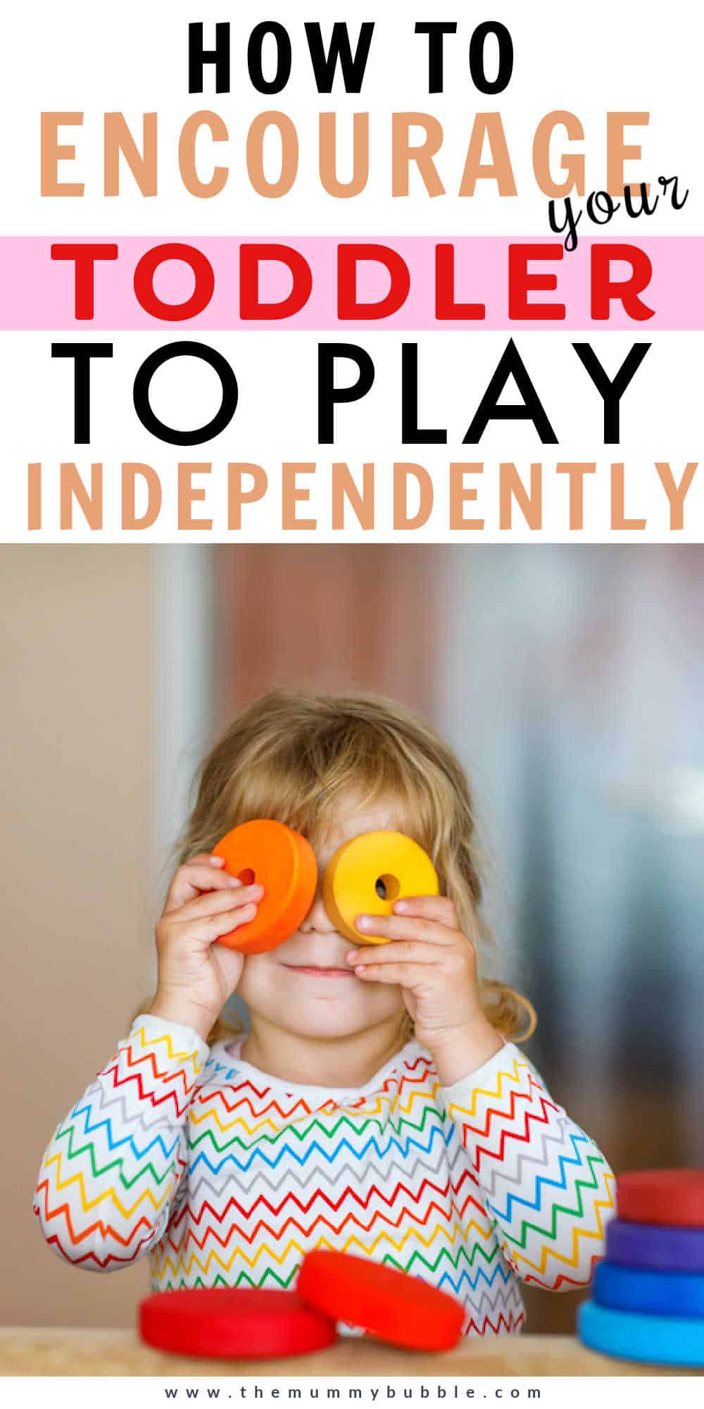 How to encourage your toddler to play independently and ideas for independent play