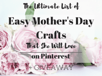 The Ultimate List of Easy Mother's Day Crafts on Pinterest that she will Love + GIVEAWAY