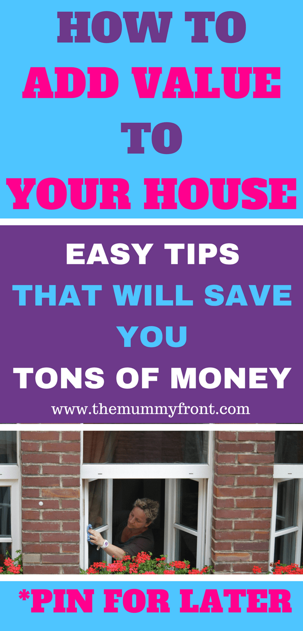 how to add value to your house, easy tips that will save you tons of money