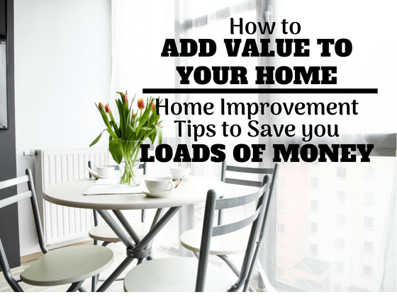 How to add value to your house, 13 tips that will save you tons of money #howtoaddvaluehome #homeimprovementtips #homedecor #diy #savemoney #homedecorbudget