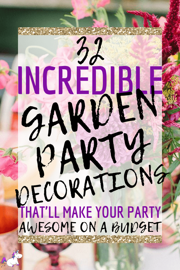 32 Amazing Garden Party Ideas You Need To Try Right Now The Mummy