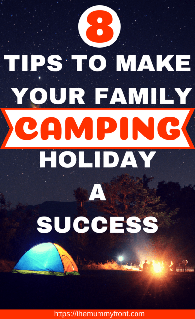 8 tips to make your family camping holiday a success #camping #campingwithkids #campingtips #campinghacks #campingwithkidsbest #campingwithkidstips