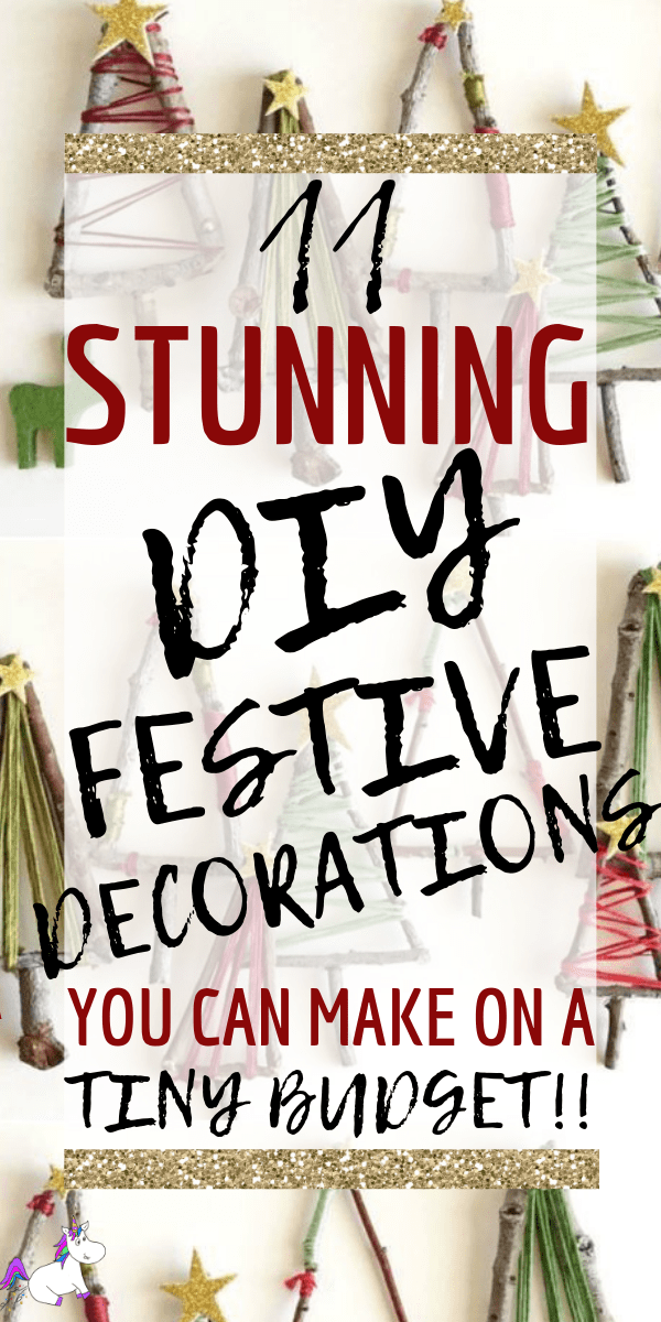 11 Stunning DIY Festive Decorations You Can Make On A Tiny Budget | Christmas crafts | DIY Decorations | Rustic Christmas Decorations | Festive DIY Via: https://themummyfront.com | #christmascrafts #diydecorations #diychristmascrafts #diychristmasdecorations #themummyfront #festivecrafts #christmas #rusticchristmastree