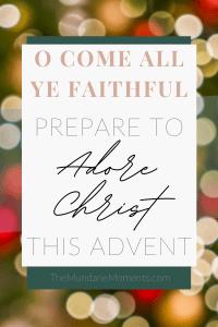 O Come all ye faithful - Adore Christ this advent season
