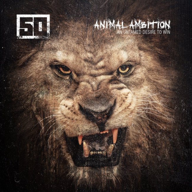 50 Cent, Animal Ambition - An Untamed Desire To Win © G Unit