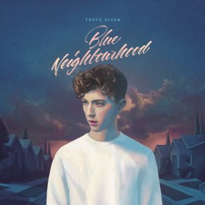 Troye Sivan, Blue Neighbourhood © Capitol