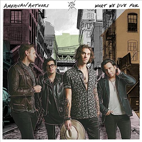 American Authors, What We Live For © Island