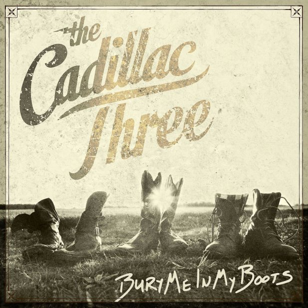 The Cadillac Three, Bury Me in My Boots © Big Machine