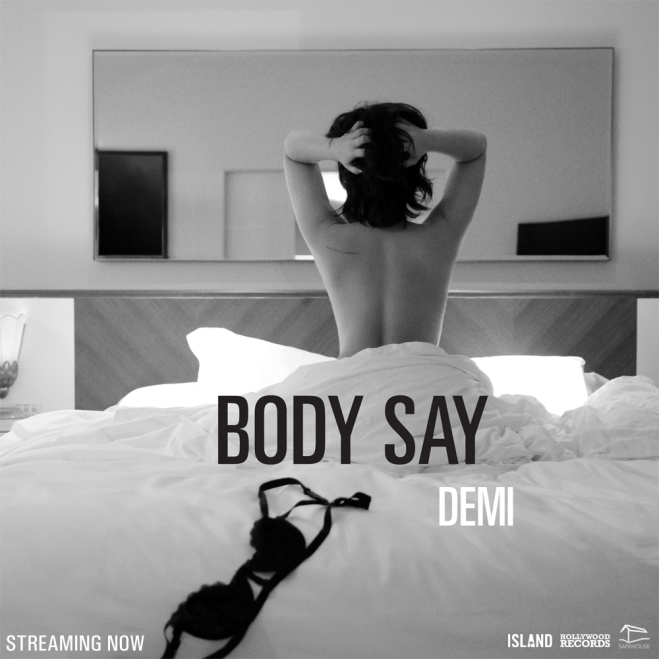 Demi Lovato, Body Say © Island/Hollywood