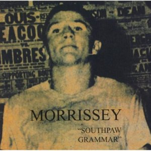 Morrissey, Southpaw Grammar © Rhino