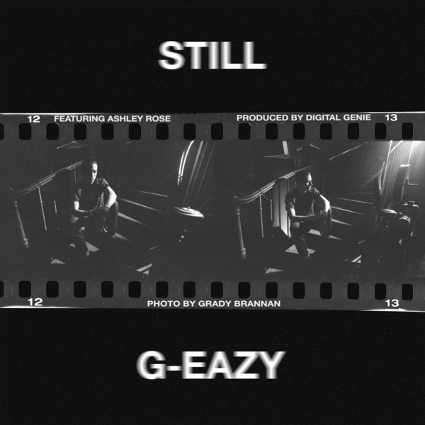 Track Review: G-Eazy ft. Ashley Rose, 'Still'