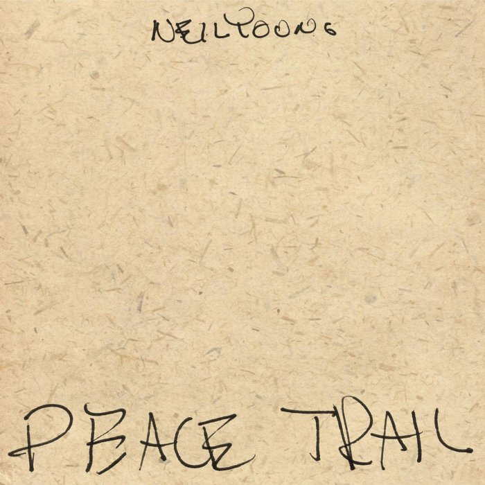 Neil Young, Peace Trail © Reprise