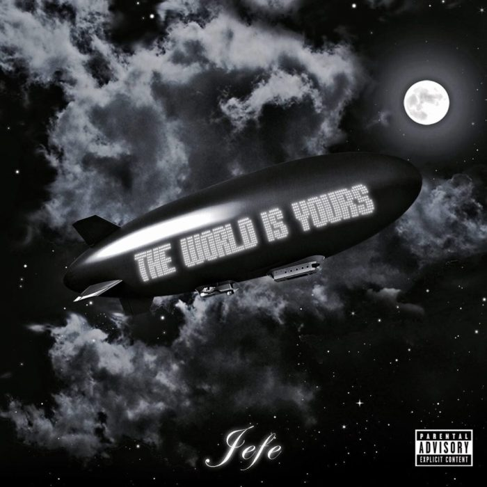 Jefe, The World is Yours © 300 Entertainment