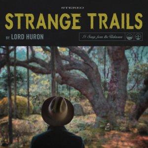 Lord Huron, Strange Trails © IAMSOUND