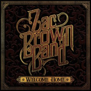 Zac Brown Band, Welcome Home © Elektra