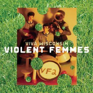 Violent Femmes, Viva Wisconsin ©Shout Factory