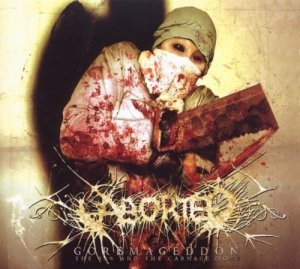 Aborted, Goremageddon The Saw and the Carnage Done © Listenable
