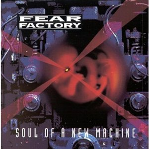 Fear Factory, Soul of a New Machine © Roadrunner